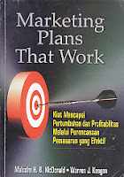 MARKETING PLANS THAT WORK Karya: Malcom H.B.M & Warren J. Keegan