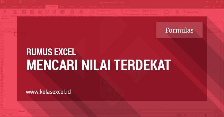 Rumus Excel Untuk Mencari Nilai Terdekat Di Excel