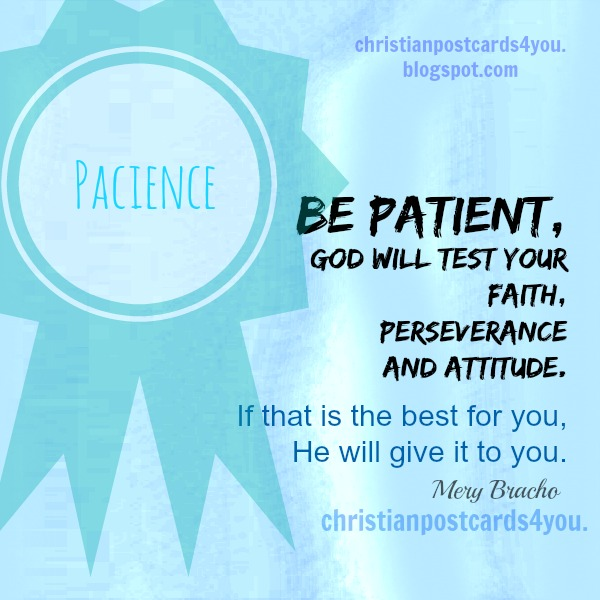 Have faith and patience, nice christian quotes, christian free image for you
