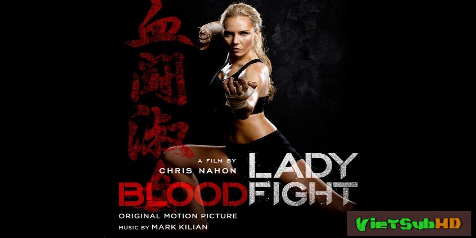 Phim Võ đài đẫm máu VietSub HD | Lady Bloodfight 2016
