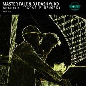 DJ Dash, Master Fale, Oscar P, K9 - Amacala (Oscar P Remix)