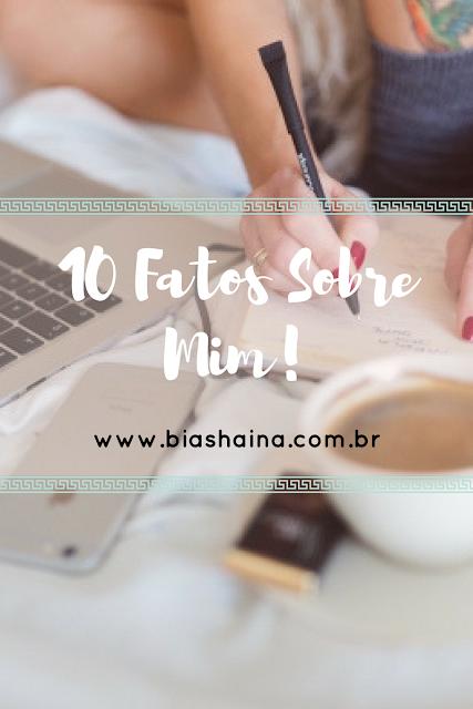 TAG: 10 fatos sobre Mim!!!
