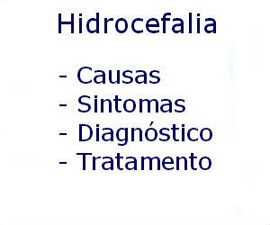 Hidrocefalia causas sintomas diagnóstico tratamento prevenção riscos complicações