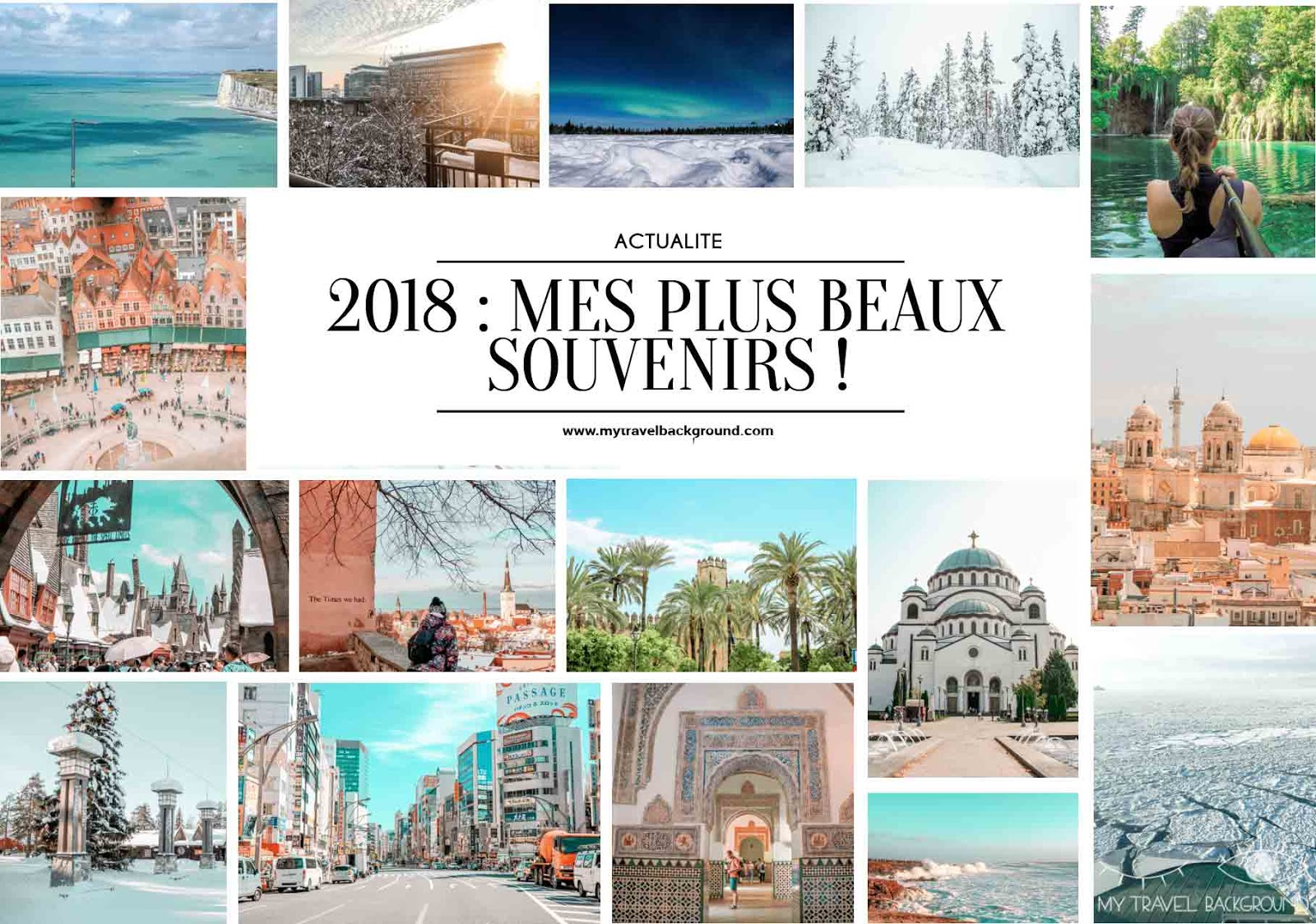 My Travel Background : mes meilleurs souvenirs de 2018
