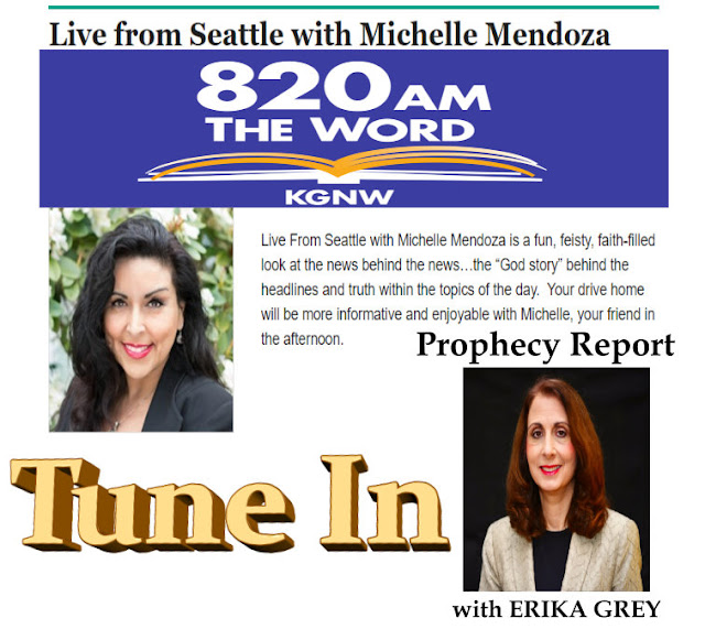 The Word 820 AM -Michelle Mendoza- Prophecy Report with Erika Grey