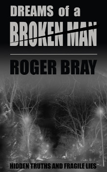 dreams-of-a-broken-man, roger-bray, book