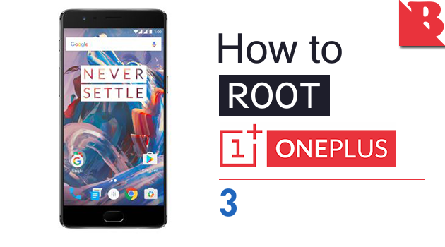 How To Root OnePlus 3 And Install TWRP Recovery
