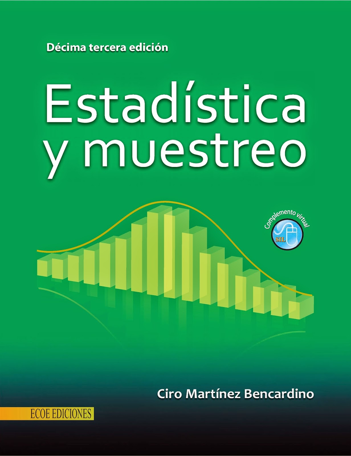 Estadística y muestreo, 13va  Edición – Ciro  Martínez Bencardino