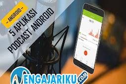 5 Aplikasi Podcast Android Terbaik