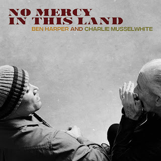 Ben Harper & Charlie Musselwhite's No Mercy In This Land