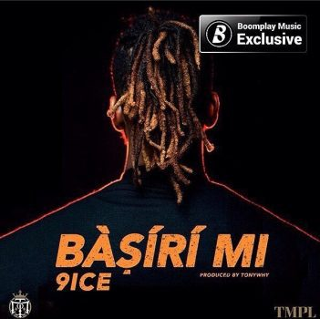 Music Premiere:9ice_Basirimi