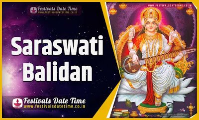 2020 Saraswati Balidan Puja Date and Time, 2020 Saraswati Balidan Festival Schedule and Calendar
