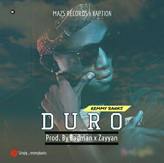 NEW SINGLE: Remmy Banks - Duro