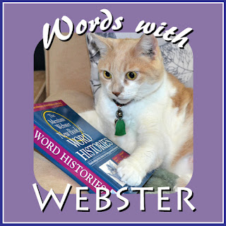 Words with Webster #catwords #wordhistories