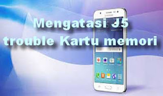 Mengatasi MicroSD Galaxy J5 tidak terdeteksi