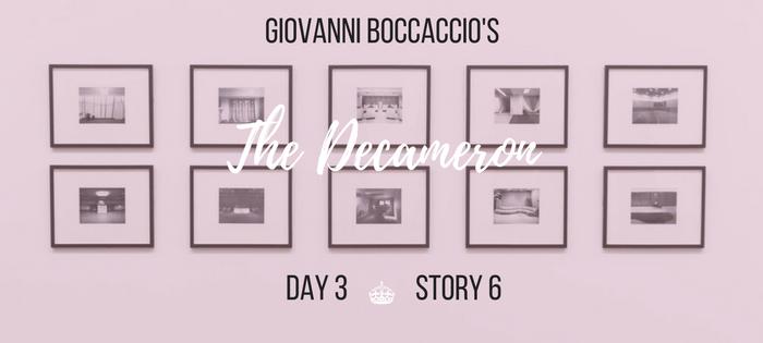 Summary of Giovanni Boccaccio's The Decameron Day 3 Story 6