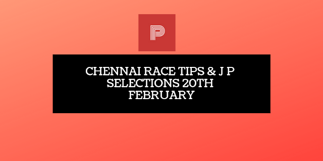 indiaracetips-chennai-race-selections20th-indianracepunter