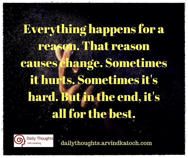 Everything, happens, reason, Daily Thought, Meaning,