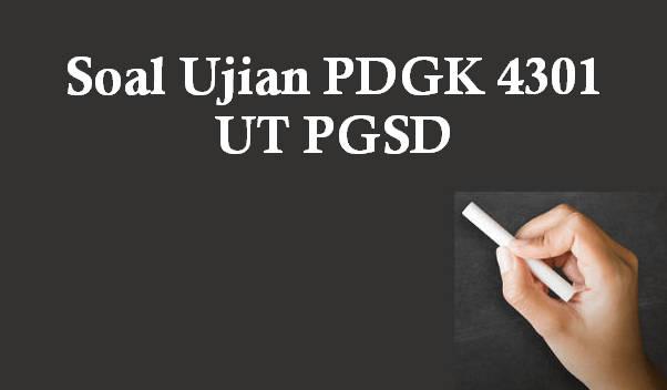 Soal Ujian PDGK 4301 UT PGSD - Administrasi Guru