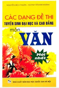 Các Dạng Đề Thi Tuyển Sinh Đại Học Và Cao Đẳng Môn Văn - Nguyễn Bích Thuận