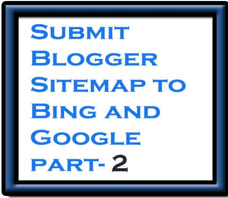 bhejamatpaka solutions submit blogger sitemap to bing and