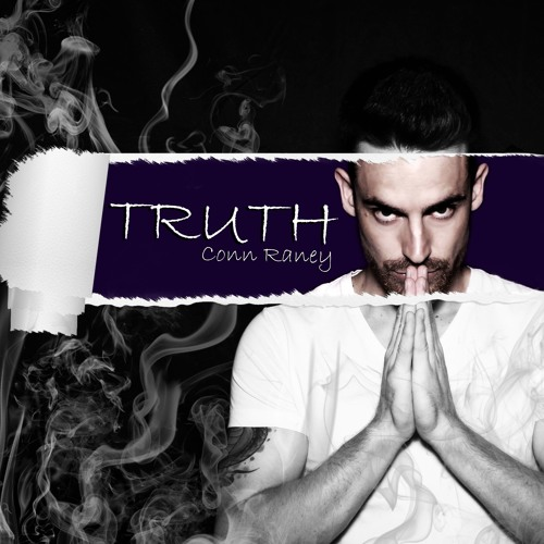 "Conn Raney Drops New Single ""The Truth"""