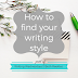 Writing Wednesdays: How to find your writing style