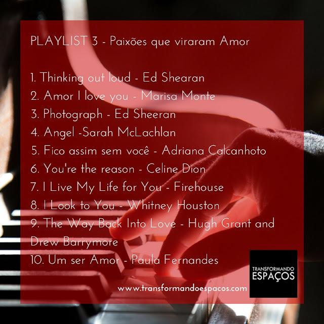 Playlist 3 # das Paixões que viraram amor