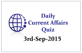 Current Affairs Quiz- 3rd September 2015