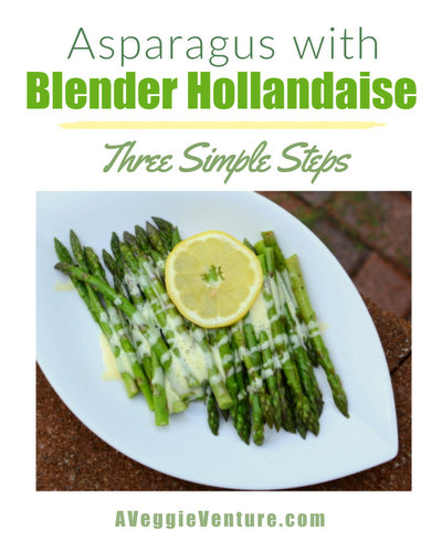 Asparagus with Blender Hollandaise in Three Steps, another classic vegetable recipe ♥ A Veggie Venture