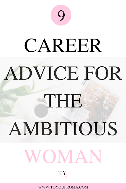 the 9 career advice every ambitious millennial women should know