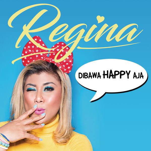Regina - Dibawa Happy Aja