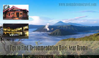 Tips to Find Recommendation Hotel Near Bromo