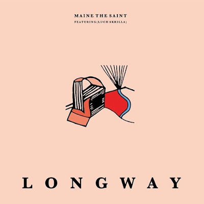 "Maine The Saint (@MainetheSaint) - ""Long Way"" (Single)"