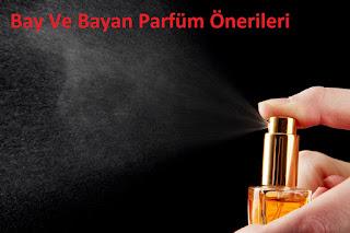 Bay Ve Bayan Parfüm Önerileri