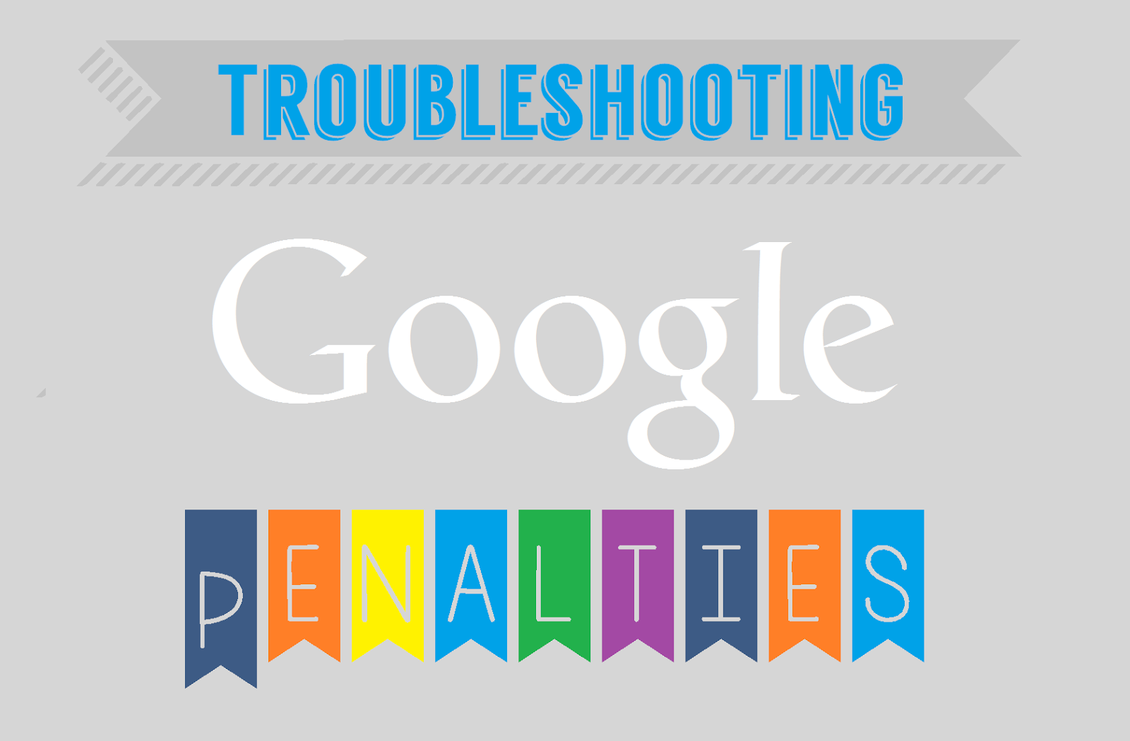 How to Get Your Organic Traffic Back: Troubleshooting Google Penalties - infographic