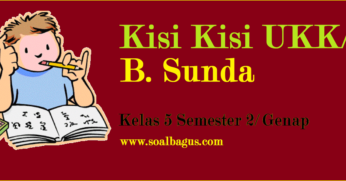 Kisi Kisi Ukk Uas B Sunda Kelas 5 Semester 2 Genap Oemar Bakri