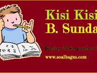 Kisi Kisi UKK/ UAS B. Sunda Kelas 5 Semester 2/ Genap