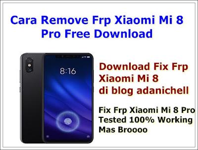 Remove Frp Xiaomi Mi 8 Pro Free Download