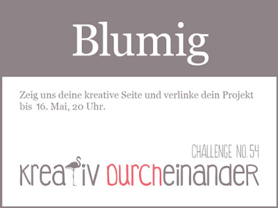 https://kreativ-durcheinander.blogspot.de/2018/04/54-blumig.html