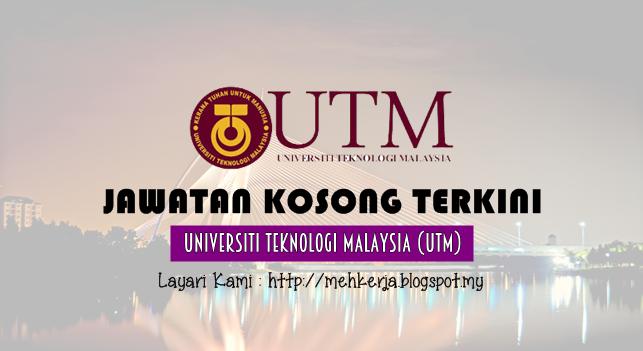 Jawatan Kosong Terkini 2016 di Universiti Teknologi Malaysia (UTM)