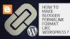 How to Make Blogger Permalink format Like WordPress ?? - techwithlogic