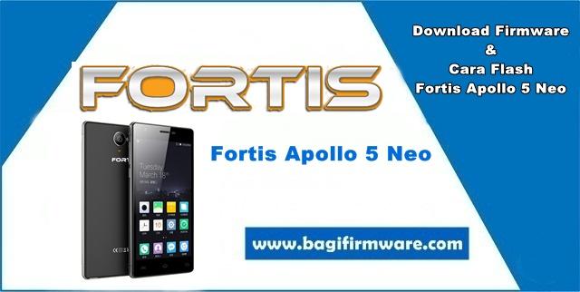 Firmware dan Cara Flash Fortis Apollo 5 Neo (Tested)