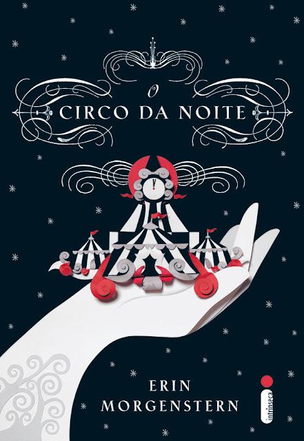 News: O Circo da Noite , de Erin Morgenstern. 10