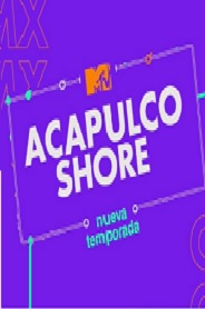 Acapulco Shore Temporada 6 capitulo 3