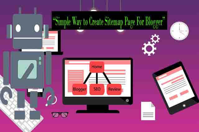 Simple Way to Create Sitemap Page For Blogger