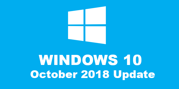 Windows 10 October 2018 Update is now available for download