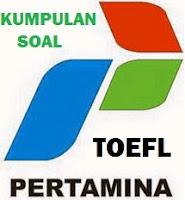 Latihan Soal Toefl BUMN PT. Pertamina (Persero) tahun 2018 Gratis