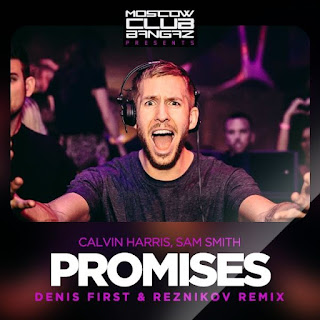 Calvin Harris, Sam Smith - Promises (Denis First & Reznikov Remix)
