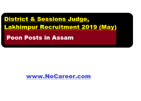 District & Sessions Judge, Lakhimpur Recruitment 2019 (May) | Peon Posts